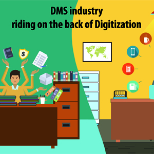 DMS industry riding on the back of Digitization