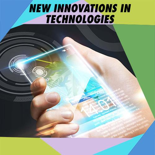 New Innovations in technologies bring challenges and opportunities
