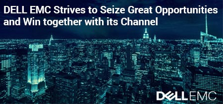 DELL EMC Strives to Seize Great Opportunities and Win together with its Channel