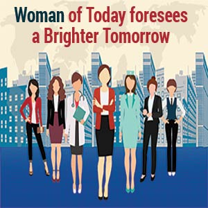 Woman of Today foresees a Brighter Tomorrow