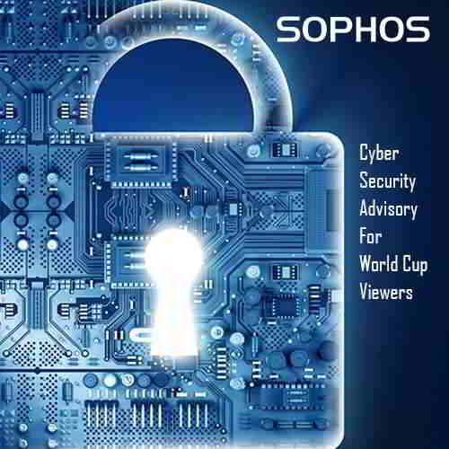 Sophos issues cyber security advisory for World Cup viewers