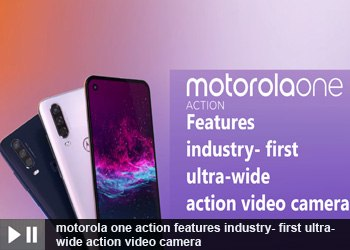Motorola one action features industry- first ultra-wide action video camera