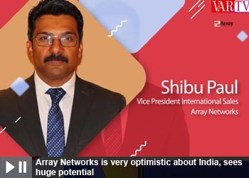 Shibu Paul - Vice President International Sales at Array Networks