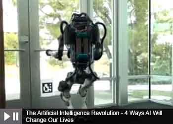 The Artificial Intelligence Revolution - 4 Ways AI Will Change Our Lives