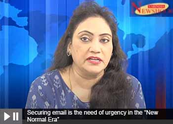 "Securing email is the need of urgency in the ""New Normal Era"""