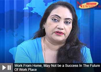 Work From Home, May Not be a Success In The Future Of Work Place
