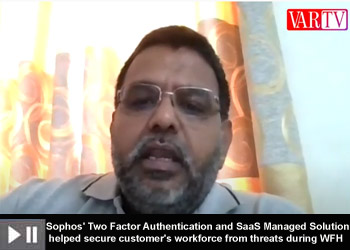 Sophos' Two Factor Authentication and SaaS Managed Solution helped secure customer's workforce from threats during WFH: Srikkantan Venkatesh, Director, DigitalTrack Solutions