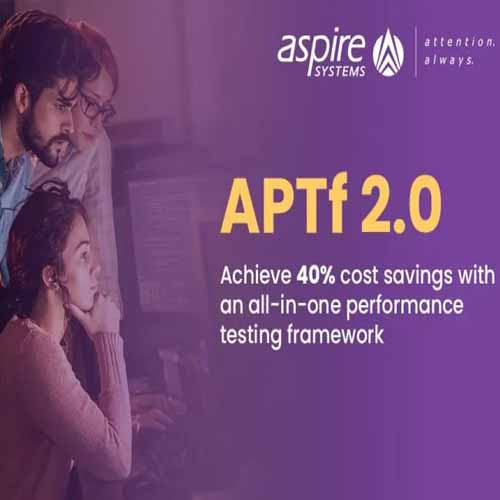 Aspire Systems brings APTf 2.0 that helps ease application testing and reduce costs