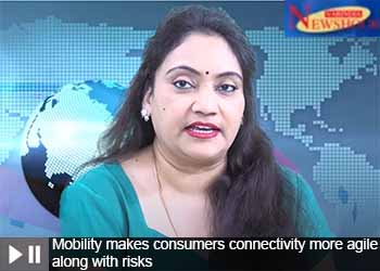 Mobility makes consumers connectivity more agile along with risks