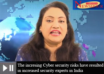 The incresing Cyber security risks have resulted in increased security experts in India
