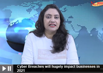 Cyber Breaches will hugely impact businesses in 2021