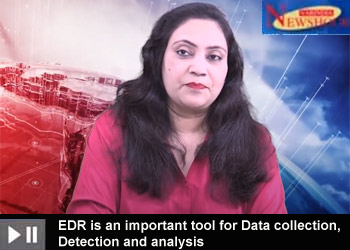 EDR is an important tool for Data collection, Detection and analysis