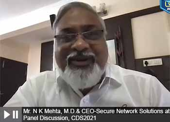 Mr. N K Mehta, M.D.& CEO-Secure Network Solutions at Panel Discussion, Cyber and Data Security Summit 2021