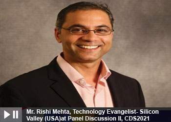 Mr. Rishi Mehta, Technology Evangelist- Silicon Valley (USA) at Panel Discussion II, Cyber and Data Security Summit 2021