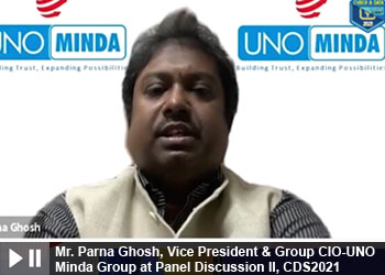 Mr. Parna Ghosh, Vice President & Group CIO-UNO Minda Group at Panel Discussion II, Cyber and Data Security Summit 2021