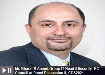 Mr. Bharat B Anand,Group IT Head &Security- EC Council at Panel Discussion II, Cyber and Data Security Summit 2021