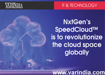 NxtGen's SpeedCloud™ is to revolutionize the cloud space globally