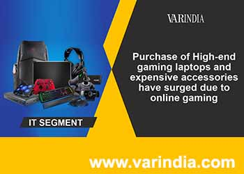 Purchase of High-end gaming laptops and expensive accessories have surged due to online gaming
